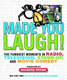 Made You Laugh: The Funniest Moments in Comedy (0740746952) by Garner, Joe