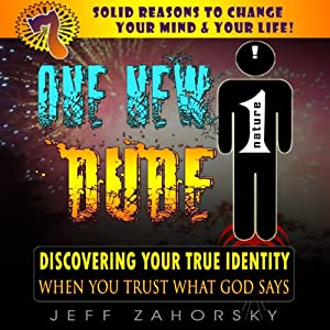 One New Dude: Your True Identity (Holy Bible Insights Collection) | [Jeff Zahorsky]