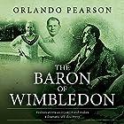 The Baron of Wimbledon Hörbuch von Orlando Pearson Gesprochen von: Steve White