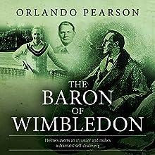 The Baron of Wimbledon | Livre audio Auteur(s) : Orlando Pearson Narrateur(s) : Steve White