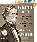 Embattled Rebel: Jefferson Davis as C...