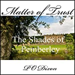 Matter of Trust: The Shades of Pemberley | P. O. Dixon