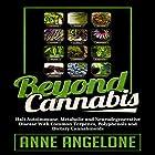 Beyond Cannabis: Halt Autoimmune, Metabolic and Neurodegenerative Disease with Common Terpenes, Polyphenols and Dietary Cannabinoids Hörbuch von Anne Angelone Gesprochen von: Jane Knight