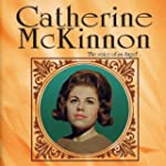 Catherine Mckinnon/ The Voice Of An A...
