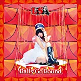 Rally Go Round♪LiSA