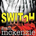 Switch Audiobook by Grant McKenzie Narrated by Noah Michael Levine