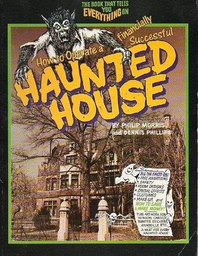 how-to-operate-a-financially-successful-haunted-house-by-philip-morris-1997-06-01