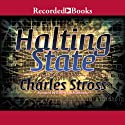 Halting State (       UNABRIDGED) by Charles Stross Narrated by Robert Ian MacKenzie