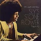 アイム・ジャスト・ライク・ユー:スライズ・ストーン・フラワー1969-70 I'M JUST LIKE YOU: SLY'S STONE FLOWER 1969-70 (直輸入盤帯ライナー付国内仕様)