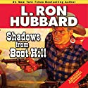 Shadows from Boothill (       UNABRIDGED) by L. Ron Hubbard Narrated by R. F. Daley, Josh Robert Thompson, Jim Meskimen, Fred Tatasciore, Tait Ruppert, Corey Burton, John Mariano