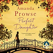 Perfect Daughter (       UNABRIDGED) by Amanda Prowse Narrated by Amanda Prowse