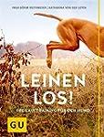 Leinen los!: Freilauftraining f�r den...