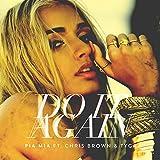 Pia Mia feat. Chris Brown & Tyga - Do It Again
