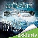 Die Krone von Lytar (Die Lytar-Chronik 1) Hörbuch von Richard Schwartz Gesprochen von: Michael Hansonis
