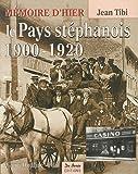 echange, troc Jean Tibi - Pays Stephanois 1900-1920 (le)