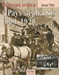 Pays Stephanois 1900-1920 (le)