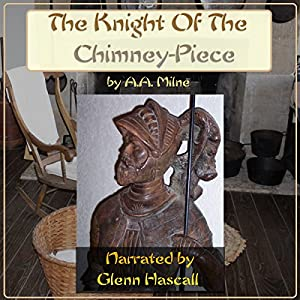 The Knight of the Chimney-Piece Audiobook