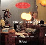 Jerome Kern Smoke Gets in Your Eyes (Timeless Favourites)