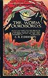 The Worm Ouroboros (Ballantine Adult Fantasy, 24309) (0345243099) by E. R. Eddison
