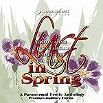 Lust in Spring: A Paranormal Erotic Anthology | Byron Cane,JD Carabella,Emma Jaye,Ina Morata