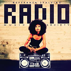 Esperanza Spalding - Radio Music Society