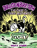 Ursula Vernon Dragonbreath #9: The Case of the Toxic Mutants (Dragonbreath (Hardcover))