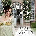 Mr. Darcy's Journey: A Pride & Prejudice Variation Audiobook by Abigail Reynolds Narrated by Elizabeth Klett