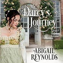 Mr. Darcy's Journey: A Pride & Prejudice Variation Audiobook by Abigail Reynolds Narrated by Elizabeth Klett
