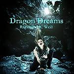 Dragon Dreams: Dragon Wars & Snowden the White Dragon, Book 3 | Raymond L. Weil