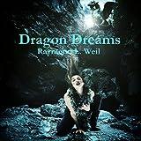Dragon Dreams: Dragon Wars & Snowden the White Dragon, Book 3