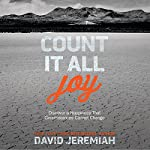 Count It All Joy: Discover a Happiness That Circumstances Cannot Change | David Jeremiah