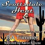 Scottsdale Heat: Laura Black Mysteries, Book 1 | B A Trimmer