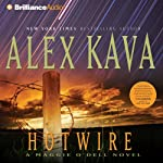Hotwire: A Maggie O'Dell Novel #9 (       ABRIDGED) by Alex Kava Narrated by Tanya Eby