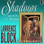 Shadows: The Jill Emerson Novels, Book 1 | Lawrence Block,Jill Emerson