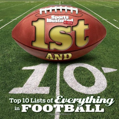 Sports Illustrated Kids 1st and 10: Top 10 Lists of Everything in Football (Top 10 Books For Kids compare prices)