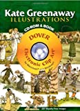 Kate Greenaway Illustrations CD-ROM and Book (Dover Electronic Clip Art) (0486998711) by Kate Greenaway