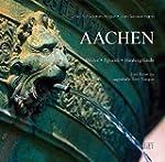 Aachen: Bilder, Spuren, Hintergr�nde....