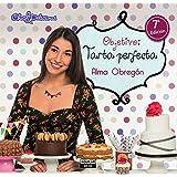 Objetivo: Tarta perfecta (Spanish Edition)