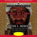 The Osama bin Laden I Know: An Oral History of al Qaeda's Leader (       UNABRIDGED) by Peter L. Bergen Narrated by George Guidall