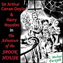 Sir Arthur Conan Doyle & Harry Houdini in The Adventure of the Spook House Audiobook by C. Michael Forsyth Narrated by C. Michael Forsyth
