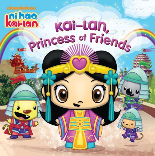 Kai-lan, Princess of Friends (Ni Hao Kai-lan (Quality 8x8)), Buch