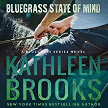Bluegrass State of Mind: Bluegrass, Book 1 Audiobook by Kathleen Brooks Narrated by Eric Dove