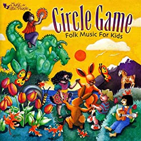 Circle Game Folk Music For Kids