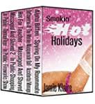 Smokin' Hot Holidays: A Collection of...