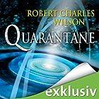 Quarantäne Hörbuch von Robert Charles Wilson Gesprochen von: Oliver Siebeck