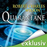 Quarantäne   Robert Charles Wilson
