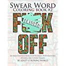 Swear Word Coloring Book #2: An Adult Coloring Book of 40...
