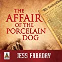 The Affair of the Porcelain Dog (       UNABRIDGED) by Jess Faraday Narrated by Philip Battley