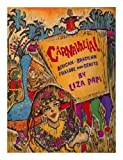 img - for Carnavalia!: African-brazilian Folklore And Crafts by Liza Papi (1994-04-01) book / textbook / text book