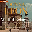 Willful Behavior: A Commissario Guido Brunetti Mystery (       UNABRIDGED) by Donna Leon Narrated by Steven Crossley